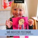 e-bog Små kreative pilfingre, DIY idébog for små børn